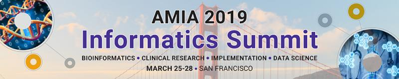 AMIA 2019 Informatics Summit: Bioinformatics, Clinical Research, Implementation, Data Science