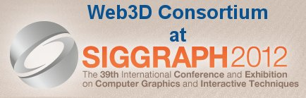 Web3D Consortium at SIGGRAPH 2012
